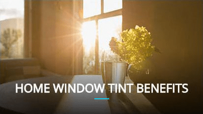 House Window tinting benefits